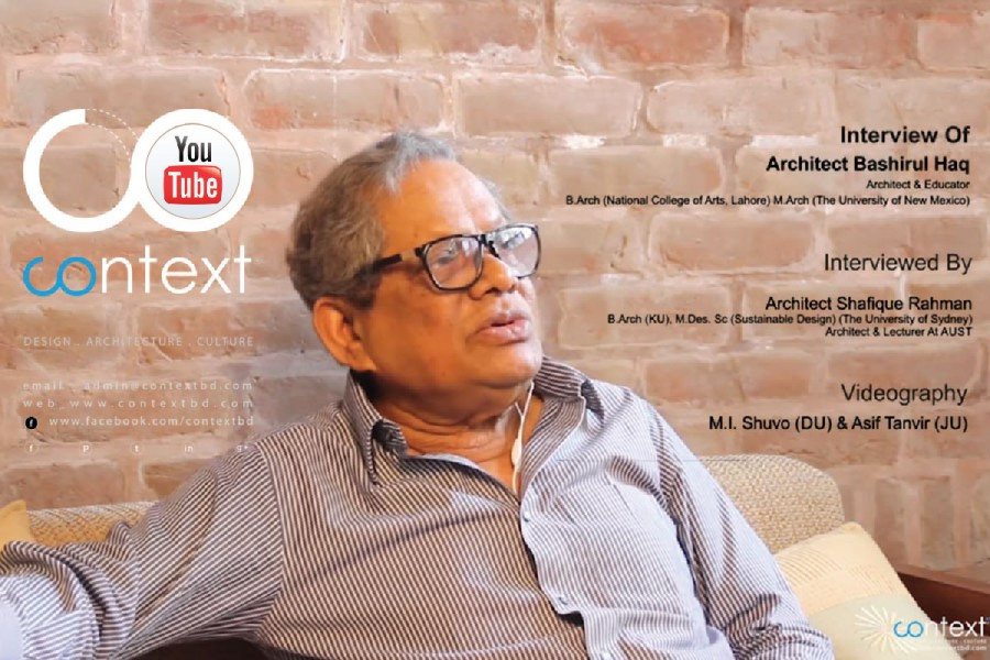 CONTEXT _ Interview _ - Architect Bashirul Haq